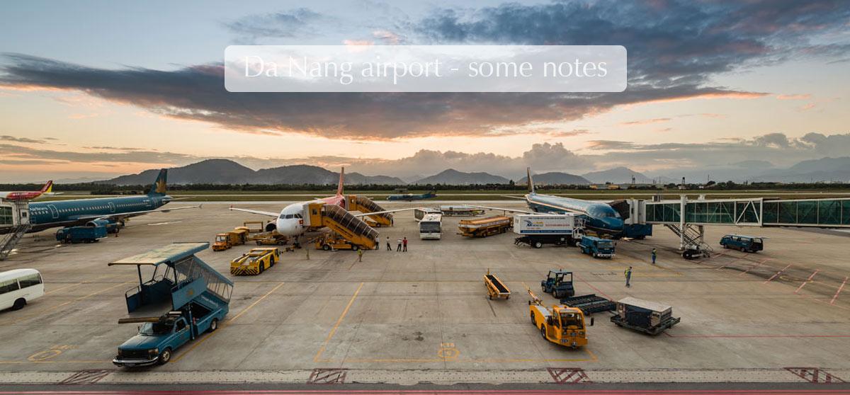 Da Nang airport and some notes