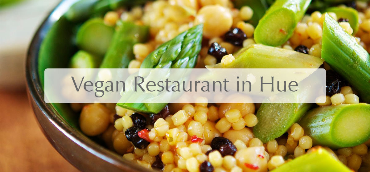 The 9 best vegan restaurants in Hue update 2017